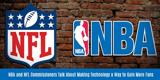 NBA and NFL Commissioners Talk About Making Technology a Way to Gain More Fans