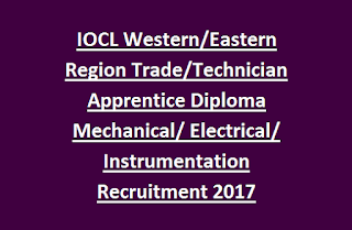 IOCL Western, Eastern Region Trade, Technician Apprentice Diploma Mechanical, Electrical, Instrumentation Recruitment 2017 Last Date 13-02-2017