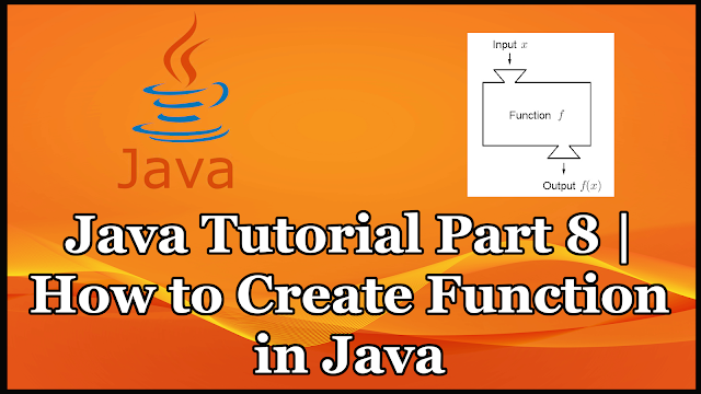 Java Tutorial Part 8 | How to Create Function in Java