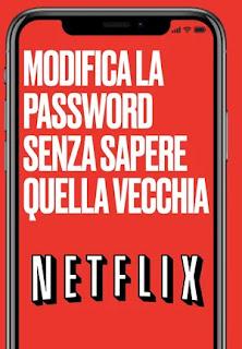 modifica password netflix senza conoscere quella vecchia