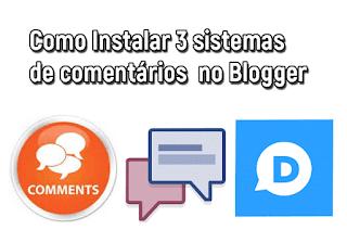 como instalar 3 sistemas de comentarios no blogger