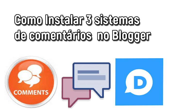 Como instalar 3 sistemas de comentarios no Blogger facebook disqus e blogger