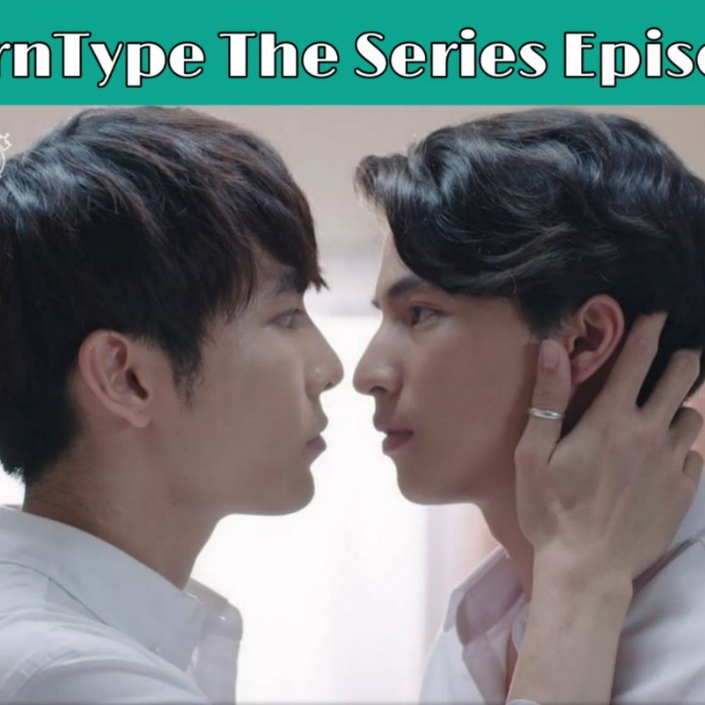 Watch Tharn Type The Series With Eng Sub: Episodes by LINE TV