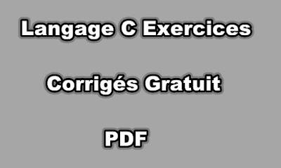 Langage C Exercices Corrigés Gratuit PDF