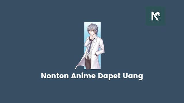 Panduan Nonton Anime Dapat Uang