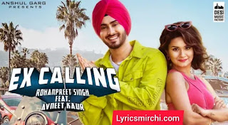 Ex Calling Song Lyrics | Rohanpreet Singh | Latest Punjabi Song 2020