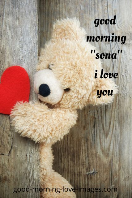 good morning sona I love you with heart