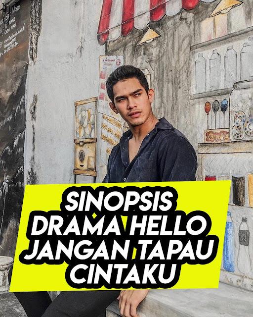 Sinopsis Drama Hello Jangan Tapau Cintaku