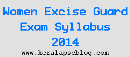 Kerala PSC Women Excise Guard Exam Syllabus 2014