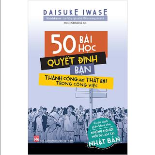 50 Bài Học Quyết Định Bạn Thành Công Hay Thất Bại Trong Công Việc (Cuốn Sách Giáo Khoa Cho Những Người Mới Đi Làm Tại Nhật Bản) ebook PDF-EPUB-AWZ3-PRC-MOBI