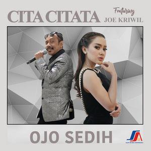 Cita Citata - Ojo Sedih (Feat. Joe Kriwil)