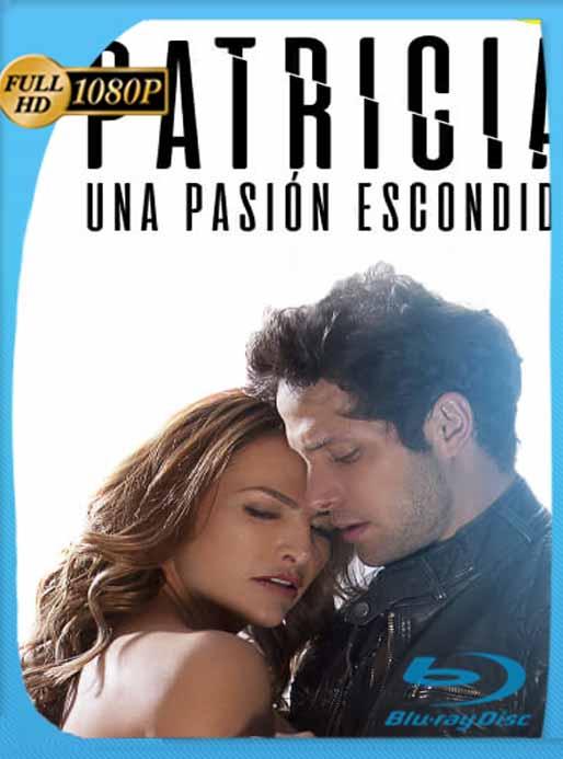 Patricia, una pasión escondida (2020) HD [1080p] Latino [GoogleDrive] SilvestreHD