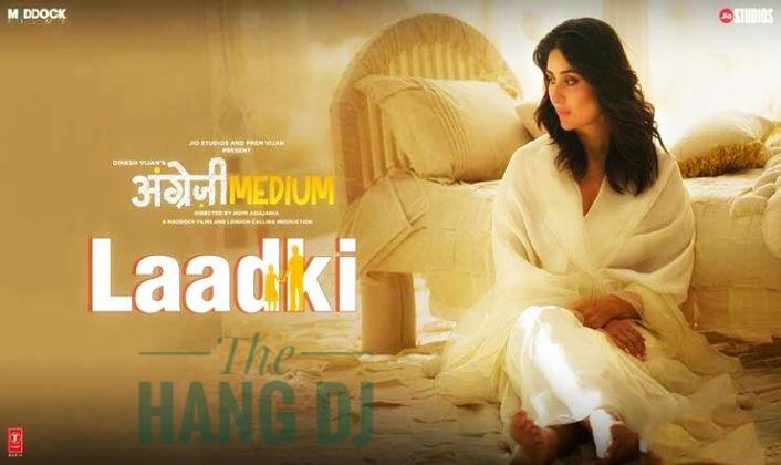 Best song lyrics, Kareena Kapoor song lyrics, Angrezi Medium Movie Lyrics, Angrezi Medium Movie Lyrics in Hindi, Angrezi Medium Movie Lyrics in English, Laadki Song Lyrics In English, Laadki Song Lyrics In Hindi