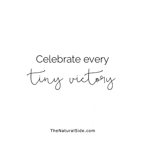 23 Self Care Quotes to Take Care of Yourself and Your Body. Positive Vibes via thenaturalside.com | celebrate every tiny victory | #selfcare #wellness #selflove #quotes