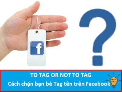 Cách chặn bạn bè Tag tên trên Facebook 2018