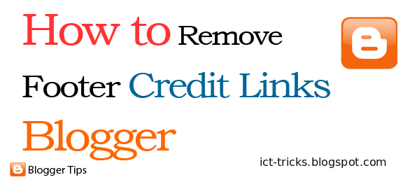 How to Remove Fotter Credit Link Blogger