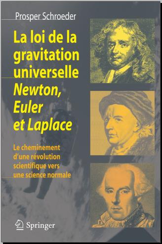 Livre : La loi de la gravitation universelle, Newton, Euler et Laplace - Prosper Schroeder