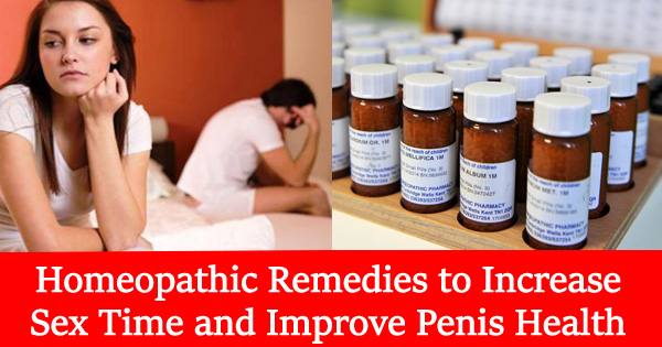 Homeopathic Remedies to Increase Sex Time and Improve Penis Health