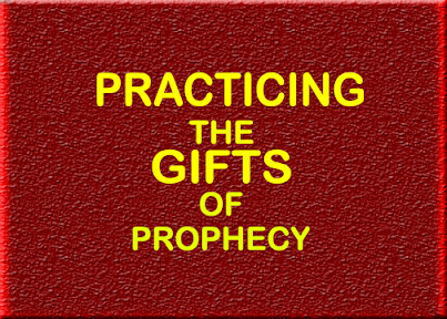 practicing the gifts of prophecy