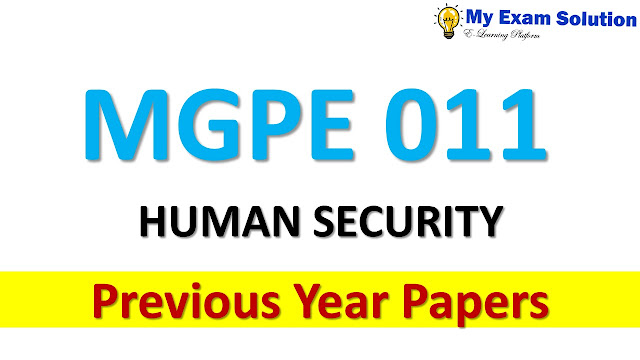 MGPE 011 HUMAN SECURITY Previous Year Papers