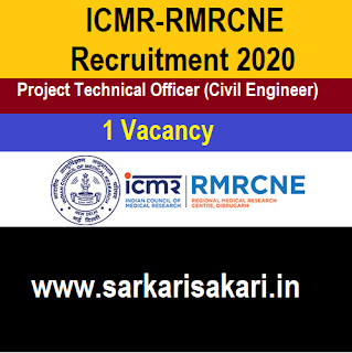 ICMR-RMRCNE Recruitment 2020 -Project Technical Officer (Civil Engineer)