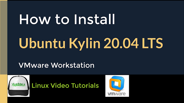 How to Install Ubuntu Kylin 20.04 LTS on VMware Workstation