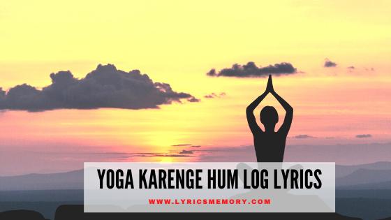 Yoga Karenge Hum Log Lyrics