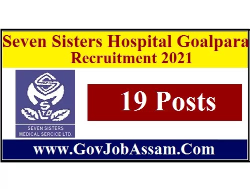Seven Sisters Hospital Goalpara Recruitment 2021 :: Apply For 19 Doctor, Nurse & Other Vacancy