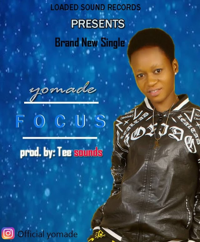 [Music] Yomade –  Focus