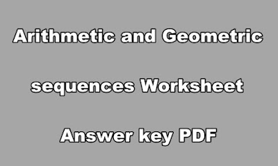 Arithmetic and Geometric sequences Worksheet Answer key PDF