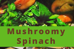Mushroomy Spinach