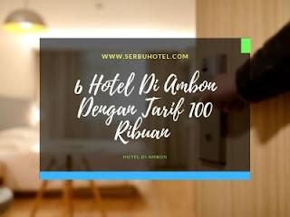 6 Hotel Di Ambon Dengan Tarif 100 Ribuan Dan Dapat Dipesan Online