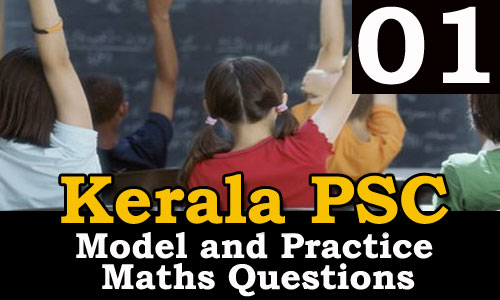 Kerala PSC GK | Practice/Model Maths Questions  - 1