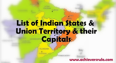 List of Indian States and Union Territory & their Capitals - For Bank, SSC and Railway Exams, SSC CGL, Bank of Baroda PO, NICL AO, NIACL ASSISTANT, SBI PO, CIVIL SERVICE Exams