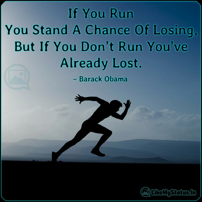 If You Run... Inspirational Life Changing Quote...
