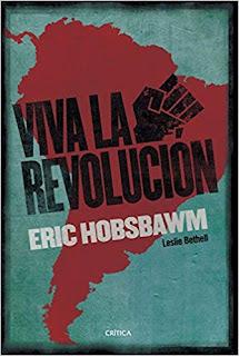 Viva la Revolucion- Eric Hobsbawm