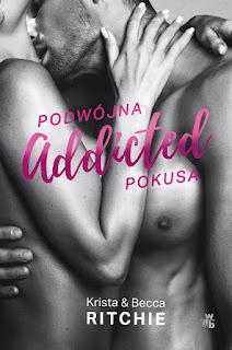Addicted. Podwójna pokusa - Krista&Becca Ritchie