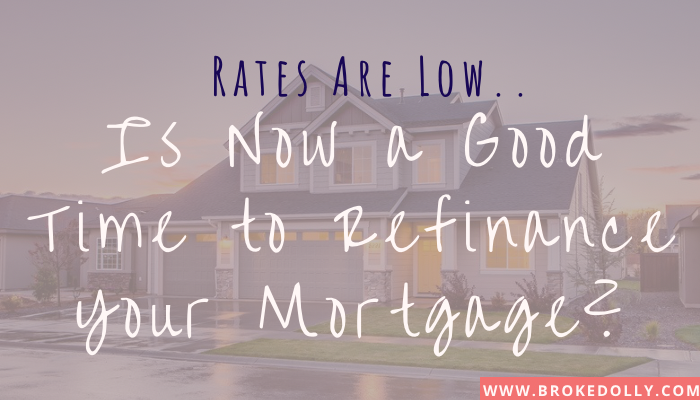 Rates are Low.. Is Now a Good Time to Refinance Your Mortgage?