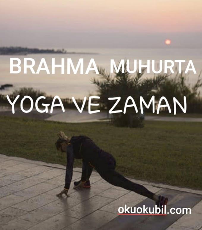 Yoga ve Zaman (Brahma Muhurta )