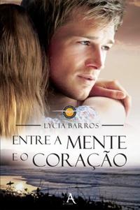 Entre a Mente e o Coração, Lycia Barros