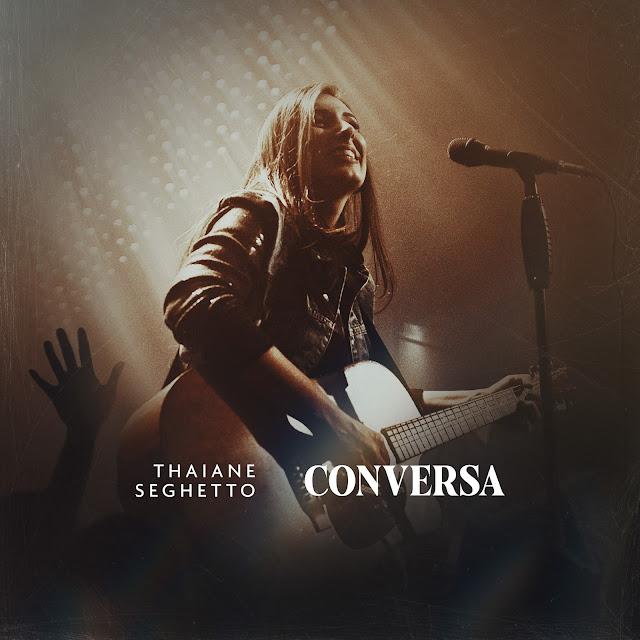 Letra e música da canção Conversa de Thaiane Seghetto