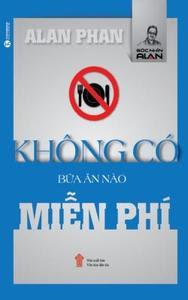 Không Có Bữa Ăn Nào Miễn Phí - Alan Phan