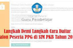 Langkah Demi Langkah Cara Daftar Calon Peserta PPG di SIM PKB Tahun 2019