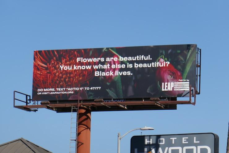 Flowers black lives beautiful LEAP billboard