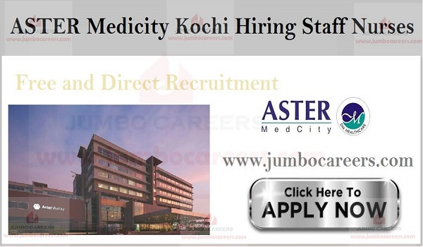Urgent staff nurse jobs in Kochi, Aster medicity jobs and careers,