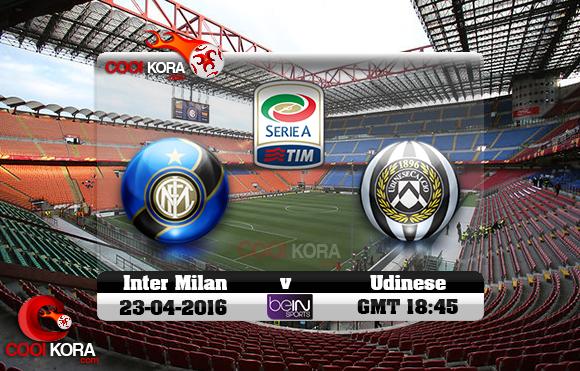 مشاهدة مباراة إنتر ميلان وأودينيزي اليوم 23-4-2016 في الدوري الإيطالي