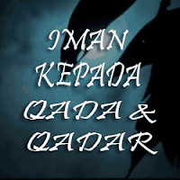 Pengertian, Fungsi, Contoh Iman Kepada Qada dan Qadar