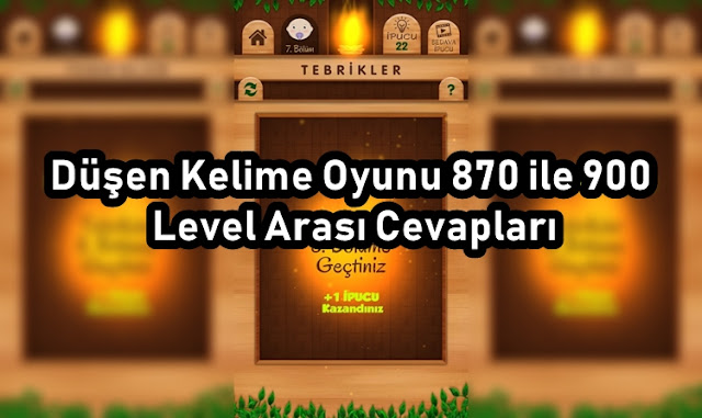Dusen Kelime Oyunu 870 ile 900 Level Arasi Cevaplari