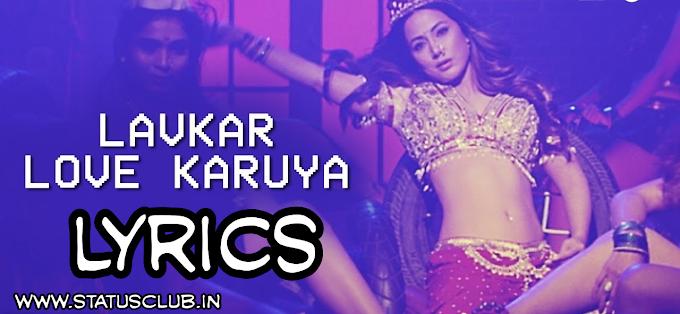 Lavkar Love Karuya Song Lyrics in Hindi   Hina Khan BB