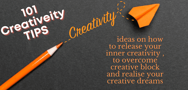 101 Creativity Tips Ideas on how to release your inner creativity